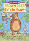 Brown Bear Gets in Shape by Alan Durant (Paperback, 2003)