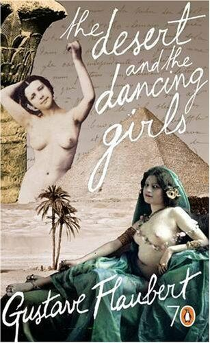 The Desert and the Dancing Girls (Pocket Penguins 70's) By Gustave Flaubert