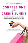 Confessions of A Credit Junkie: Everything You Need to Know to Avoid the Mistakes I Made by Beverly Blair Harzog (Paperback, 2013)