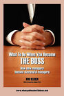 What to Do When You Become the Boss: How New Managers Become Successful Managers by Bob Selden (Hardback, 2007)