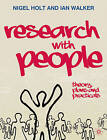 Research with People: Theory, Plans and Practicals by Nigel Holt, Ian Walker (Paperback, 2009)