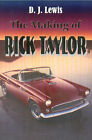 The Making of Rick Taylor by D.J. Lewis (Paperback, 2006)