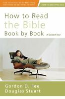 How To Read The Bible Book By Book: A Guided Tour By Gordon D. Fee, (paperback), on sale
