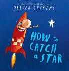 How to Catch a Star by Oliver Jeffers (Paperback, 2005)