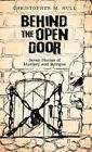 Behind The Open Door Seven Stories of Mystery and Intrigue 9781450275552 Hull
