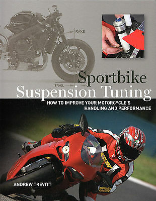 Sportbike Suspension Tuning by Andrew Trevitt, Motorcycle Handling Performance