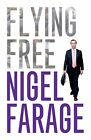 Flying Free by Nigel Farage, Nigel P. Farage (Paperback, 2011)