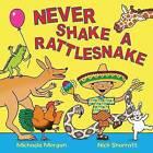 Never Shake a Rattlesnake by Michaela Morgan (Paperback, 2016)