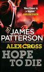 Hope to Die 9780099574095 James Patterson Paperback Book