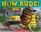 How Rude! 10 Real Bugs Who Won't Mind Their Manners by Heather Montgomery (2015, Paperback)
