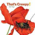 That's Creepy! by Kate Riggs (Board book, 2013)