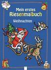Mein erstes Riesenmalbuch. Weihnachten von Brigitta Nicolas (2013, Taschenbuch)