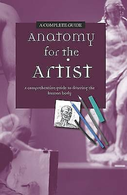 """AS NEW"" Michael Courtney,Daniel Carter, Anatomy for the Artist: A Complete Guid"