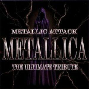 Various-Artists-Metallic-Attack-Metallica-The-Ultimate-Tribute-CD-2005
