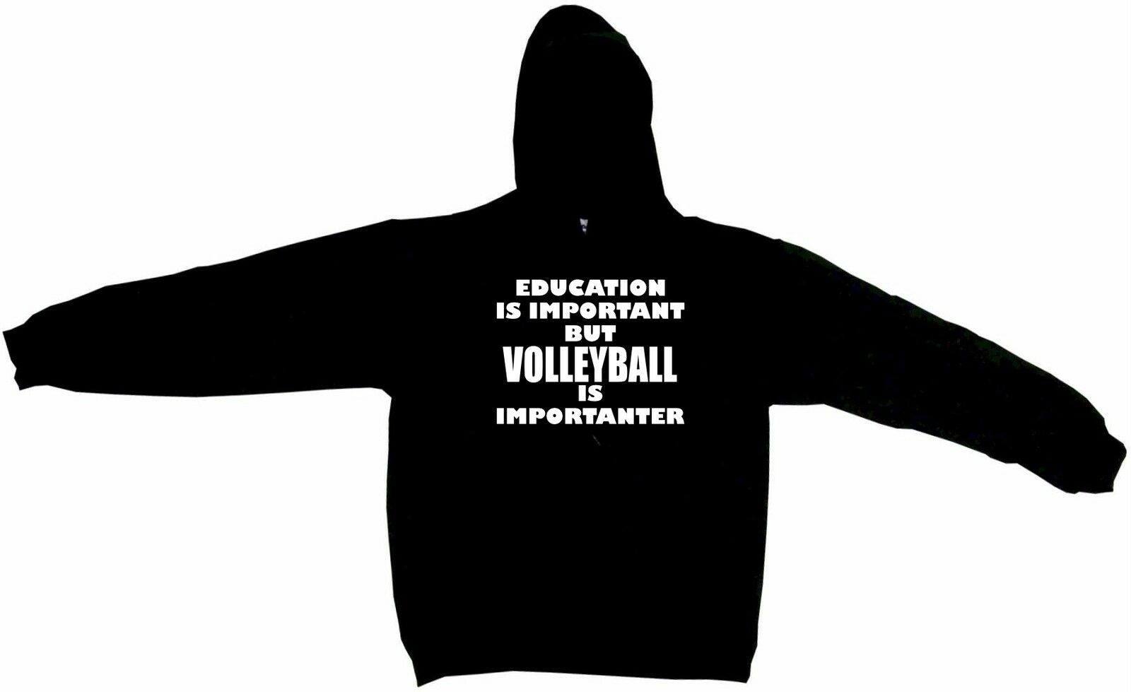 Education is Important But Volleyball is Importanter Hoodie Sweatshirt
