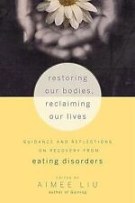 Restoring Our Bodies, Reclaiming Our Lives: Guidance and Reflections on Recovery