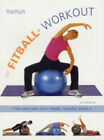 The Fitball Workout: The Easy Way to a Toned, Flexible Body by Jan Endacott (Paperback, 2003)