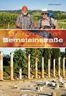 Die Römische Bernsteinstraße von Walter Kutscher und Helmut Kapeller (2013, Kunststoffeinband)