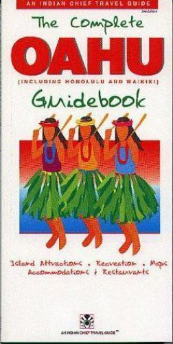 The Complete Oahu Guidebook  (Paperback) Indian Chief Travel Guide 2nd Ed Hawaii