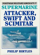 Supermarine Attacker, Swift and Scimitar (Postwar Military Aircraft 7) -New copy