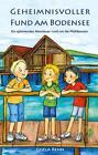 Geheimnisvoller Fund am Bodensee von Gisela Rehn (2015, Taschenbuch)
