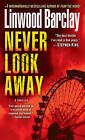 Never Look Away by Linwood Barclay (Paperback / softback)