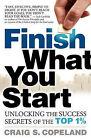 Finish What You Start by Craig Copeland (Paperback / softback, 2010)