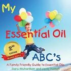 My Essential Oil ABC's by Darci Richardson, Liesle Holden (Paperback / softback, 2014)
