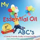 My Essential Oil ABC's by Darci Richardson, Liesle Holden (Paperback / softback, 2014)
