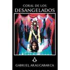 Coral de Los Desangelados by Gabriel Araucabarca (Paperback / softback, 2013)