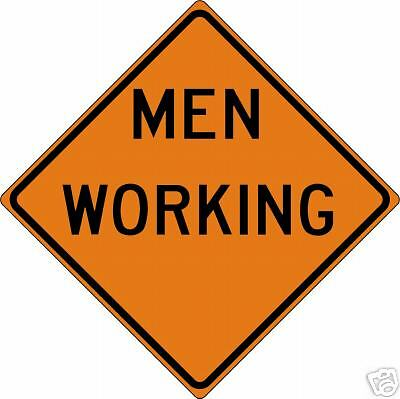 "REAL MEN WORKING STREET TRAFFIC SIGN 36/"" X 36/"""