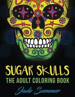 Sugar Skulls An Adult Coloring Book With Mexican Calavera Designs, Day Of The