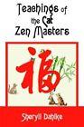 Teachings of The Cat Zen Masters by Sheryll Dahlke 9780595334223