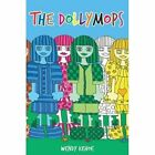 The Dollymops by Wendy Kehoe (Hardback, 2015)