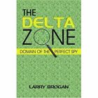 The Delta Zone by Larry Brogan 9781591293873