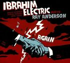 Ibrahim Electric Meets Ray Anderson Again by Ibrahim Electric (CD, Jan-2008, Stunt)