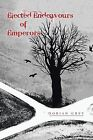 Elected Endeavours of Emperors by Dorian Grey (Paperback / softback, 2013)