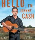 Hello I'm Johnny Cash 9780763662455 by G NERI Hardback