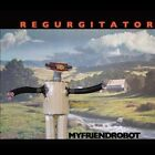 My Friend Robot 9324690014996 by Regurgitator CD