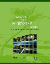 How Much is an Ecosystem Worth?: Assessing the Economic Value of-ExLibrary