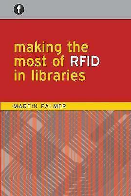 Making the Most of RFID in Libraries by Martin Palmer
