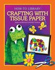 Crafting with Tissue Paper by Kathleen Petelinsek (Paperback / softback, 2014)