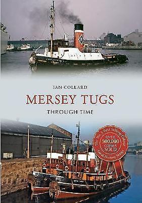 Mersey Tugs Through Time by Collard, Ian (Paperback book, 2016)
