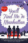 You'll Find Me in Manhattan: Harperimpulse Contemporary Romance by Jill Knapp (Paperback, 2015)