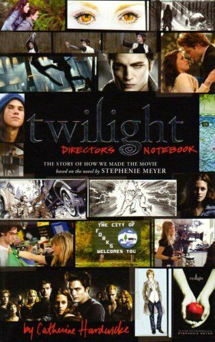 1 of 1 - Twilight: Director's Notebook: The Story of How We Made the Movie By  Catherine