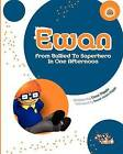 Ewan: From Bullied to Superhero in One Afternoon by David Mark Diggle (Paperback, 2011)