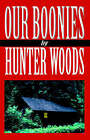 Our Boonies by Hunter Woods (Paperback, 2002)