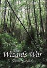 The Wizards War by Selena McGrady (Hardback, 2011)