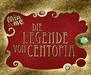 Mia and me - Die Legende von Centopia von Isabella Mohn (2015, Gebundene Ausgabe)
