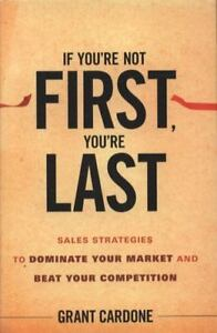 If-You-039-re-Not-First-You-039-re-Last-Sales-Strategies-to-Dominate-Your-Market-an